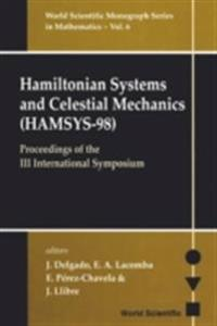 HAMILTONIAN SYSTEMS AND CELESTIAL MECHANICS (HAMSYS-98) - PROCEEDINGS OF THE III INTERNATIONAL SYMPOSIUM