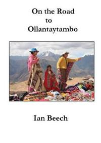 On the Road to Ollantaytambo