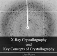 X-Ray Crystallography and Key Concepts of Crystallography