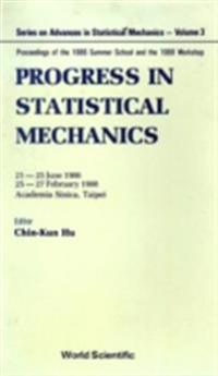 PROGRESS IN STATISTICAL MECHANICS - PROCEEDINGS OF THE 1986 AND 1988 WORKSHOPS