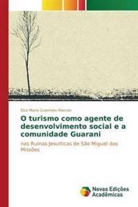 O Turismo Como Agente de Desenvolvimento Social E a Comunidade Guarani
