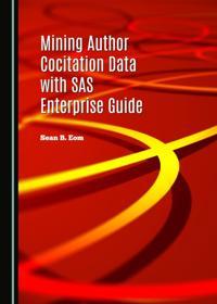 Mining Author Cocitation Data with SAS Enterprise Guide