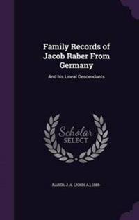 Family Records of Jacob Raber from Germany