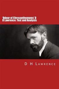 'Odour of Chrysanthemums' D H Lawrence: Text and Analysis