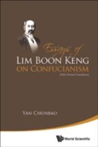 Essays Of Lim Boon Keng On Confucianism (With Chinese Translations)