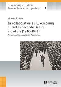 La collaboration au Luxembourg durant la Seconde Guerre mondiale (1940-1945)