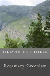 Old as the Hills