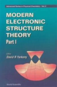 MODERN ELECTRONIC STRUCTURE THEORY (IN 2 PARTS) - PART 1