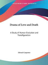 The Drama of Love & Death