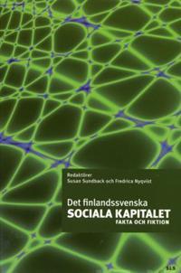 Det finlandssvenska sociala kapitalet Fakta och fiktion