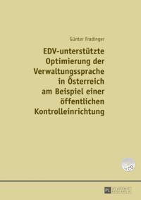 EDV-unterstutzte Optimierung der Verwaltungssprache in osterreich am Beispiel einer offentlichen Kontrolleinrichtung