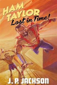 Ham Taylor: Lost in Time