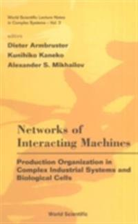 NETWORKS OF INTERACTING MACHINES