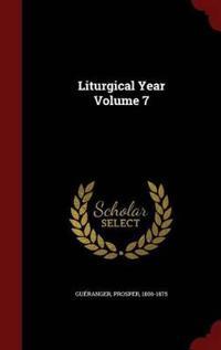 Liturgical Year Volume 7