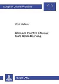 Costs and Incentive Effects of Stock Option Repricing