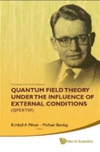 QUANTUM FIELD THEORY UNDER THE INFLUENCE OF EXTERNAL CONDITIONS (QFEXT09)