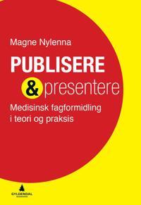 Publisere & presentere - Magne Nylenna pdf epub