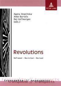 Revolutions: Reframed - Revisited - Revised