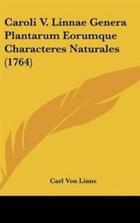 Caroli V. Linnae Genera Plantarum Eorumque Characteres Naturales