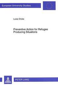 Preventive Action for Refugee Producing Situations