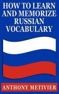 How to Learn & Memorize Russian Vocabulary: ... Using a Memory Palace Specifically Designed for the Russian Language