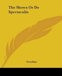 The Shows or De Spectaculis