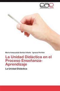 La Unidad Didactica En El Proceso Ensenanza-Aprendizaje