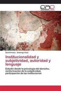 Institucionalidad y Subjetividad, Autoridad y Lenguaje