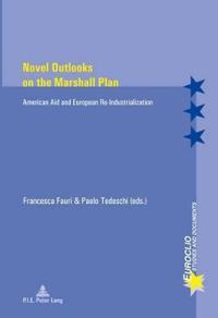 Novel Outlooks on the Marshall Plan