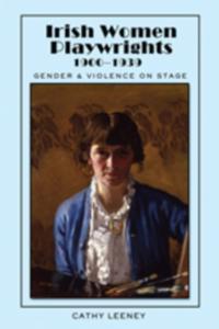 Irish Women Playwrights 1900-1939