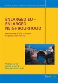 Enlarged EU - Enlarged Neighbourhood