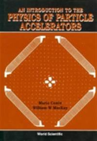 Introduction To The Physics Of Particle Accelerators, An