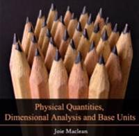 Physical Quantities, Dimensional Analysis and Base Units
