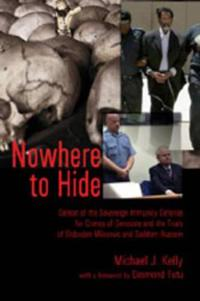 Nowhere to Hide: Defeat of the Sovereign Immunity Defense for Crimes of Genocide and the Trials of Slobodan Milosevic and Saddam Hussei