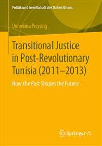 Transitional Justice in Post-revolutionary Tunisia 2011–2013