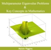 Multiparameter Eigenvalue Problems & Key Concepts in Mathematics