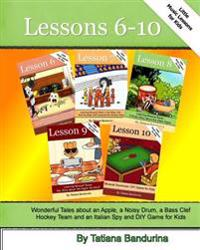 Little Music Lessons for Kids: Lessons 6 - 10: Wonderful Tales about an Apple, a Noisy Drum, a Bass Clef Hockey Team and an Italian Spy and DIY Game