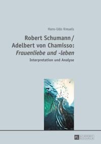 Robert Schumann / Adelbert von Chamisso: Frauenliebe und -leben