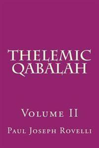 Thelemic Qabalah: Volume II