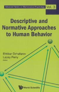 DESCRIPTIVE AND NORMATIVE APPROACHES TO HUMAN BEHAVIOR