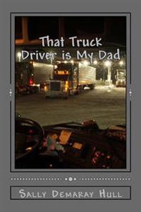 That Truck Driver Is My Dad