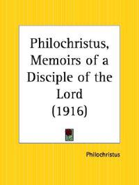 Philochristus, Memoirs of a Disciple of the Lord 1916