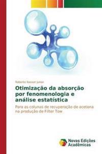 Otimizacao Da Absorcao Por Fenomenologia E Analise Estatistica