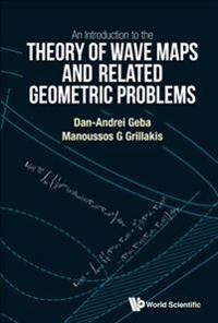 An Introduction to the Theory of Wave Maps and Related Geometric Problems