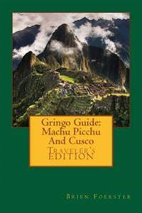 Gringo Guide: Machu Picchu and Cusco
