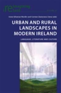 Urban and Rural Landscapes in Modern Ireland