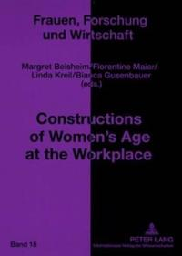 Constructions of Women's Age at the Workplace