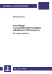 Post-Merger Intercultural Communication in Multinational Companies