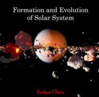 Formation and Evolution of Solar System