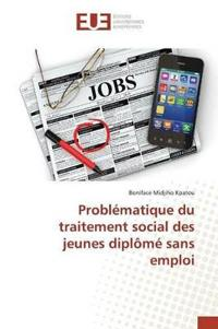 Problematique Du Traitement Social Des Jeunes Diplome Sans Emploi